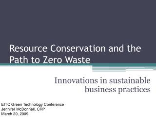 Resource Conservation and the Path to Zero Waste