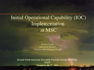 Initial Operational Capability IOC Implementation  at MSC