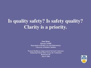 Is quality safety Is safety quality Clarity is a priority.
