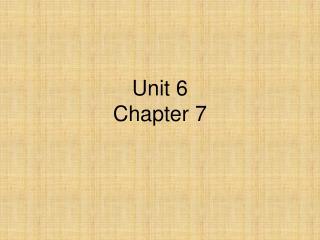 Unit 6  Chapter 7