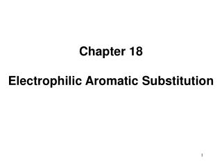 Chapter 18  Electrophilic Aromatic Substitution