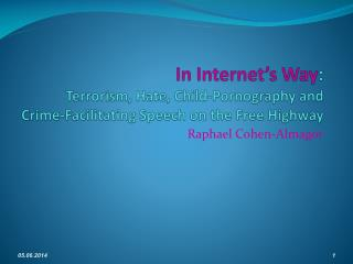 In Internet s Way: Terrorism, Hate, Child-Pornography and Crime-Facilitating Speech on the Free Highway