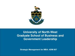 University of North-West Graduate School of Business and Government Leadership