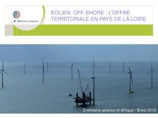 EOLIEN  OFF-SHORE : l offre territoriale en Pays de la Loire
