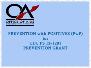 Prevention with Positives PwP for  CDC PS 12-1201 Prevention Grant