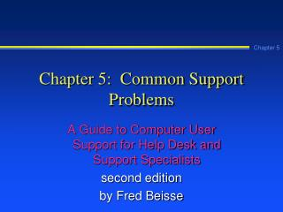 Chapter 5:  Common Support Problems
