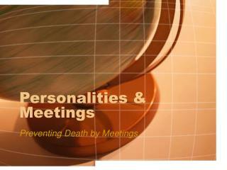 Personalities  Meetings