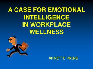A CASE FOR EMOTIONAL INTELLIGENCE IN WORKPLACE WELLNESS