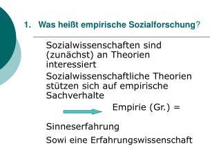 Was hei t empirische Sozialforschung