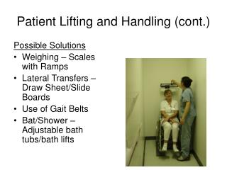 Patient Lifting and Handling cont.