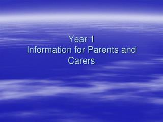 Year 1 Information for Parents and Carers