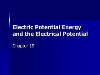 Electric Potential Energy and the Electrical Potential