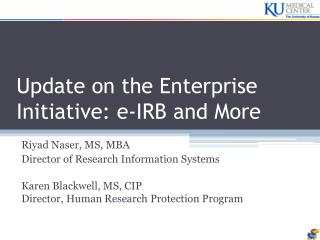 Update on the Enterprise Initiative: e-IRB and More