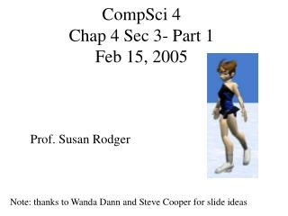 CompSci 4 Chap 4 Sec 3- Part 1 Feb 15, 2005