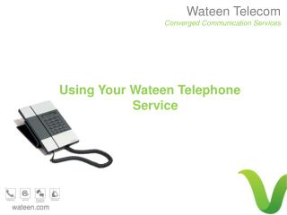 Using Your Wateen Telephone Service