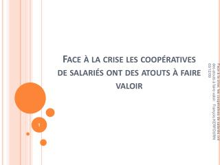 Face   la crise les coop ratives de salari s ont des atouts   faire valoir