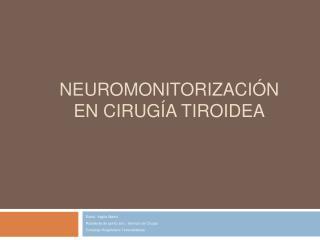NEUROMONITORIZACI N EN CIRUG A TIROIDEA