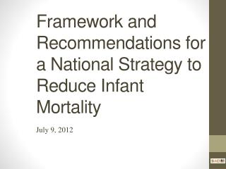 Framework and Recommendations for a National Strategy to Reduce Infant Mortality