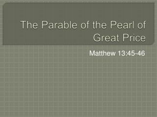 The Parable of the Pearl of Great Price