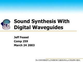 Sound Synthesis With Digital Waveguides