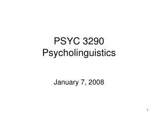 PSYC 3290 Psycholinguistics