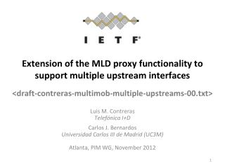 Extension of the MLD proxy functionality to support multiple upstream interfaces   draft-contreras-multimob-multiple-ups