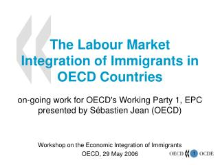 The Labour Market Integration of Immigrants in OECD Countries