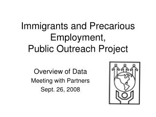 Immigrants and Precarious Employment, Public Outreach Project