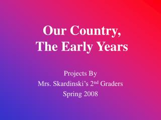 Our Country, The Early Years