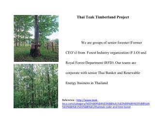 We are groups of senior forester Former CEO s from  Forest Industry organization F.I.O and Royal Forest Department RFD.