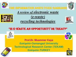 The information age s toxic garbage  A review of electronic waste  e-waste  recycling technologies   Is e-waste an oppo