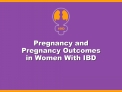 Pregnancy and  Pregnancy Outcomes  in Women With IBD