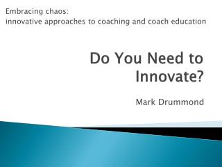 Do You Need to Innovate