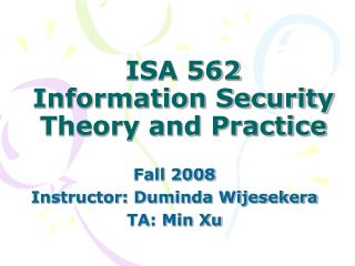 ISA 562 Information Security  Theory and Practice