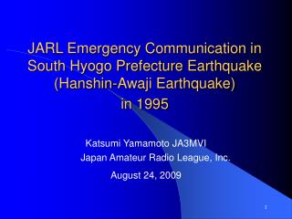 JARL Emergency Communication in South Hyogo Prefecture Earthquake Hanshin-Awaji Earthquake in 1995