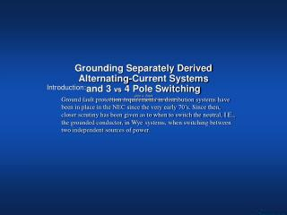 Grounding Separately Derived Alternating-Current Systems  and 3 vs 4 Pole Switching John J. Stark Marketing Services Coo