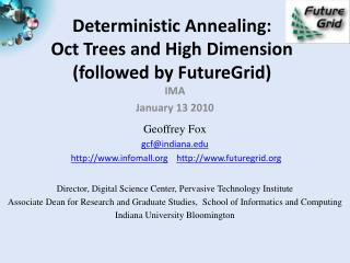 Deterministic Annealing: Oct Trees and High Dimension followed by FutureGrid