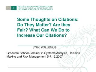 Some Thoughts on Citations: Do They Matter Are they Fair What Can We Do to Increase Our Citations