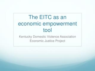 The EITC as an  economic empowerment tool