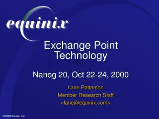 Exchange Point Technology  Nanog 20, Oct 22-24, 2000
