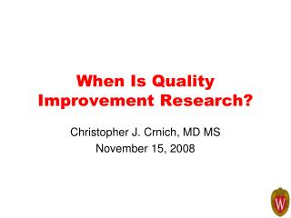 When Is Quality Improvement Research