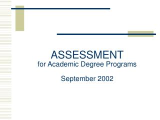 ASSESSMENT for Academic Degree Programs  September 2002