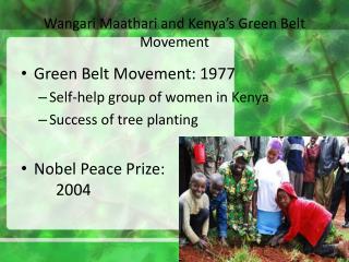 Wangari Maathari and Kenya s Green Belt Movement