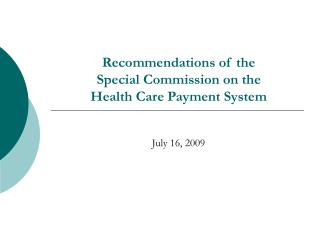 Recommendations of the  Special Commission on the  Health Care Payment System