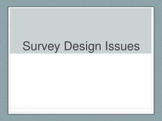 Survey Design Issues