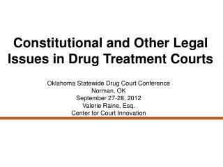 Constitutional and Other Legal Issues in Drug Treatment Courts