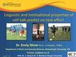 Linguistic and motivational properties of self-talk predict on-task effort.