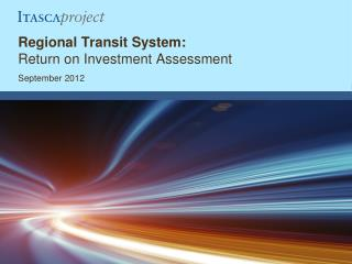 Regional Transit System:  Return on Investment Assessment