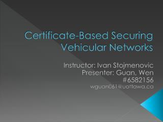 Certificate-Based Securing Vehicular Networks