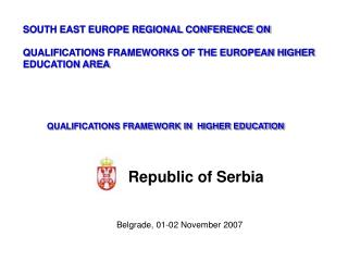 SOUTH EAST EUROPE REGIONAL CONFERENCE ON  QUALIFICATIONS FRAMEWORKS OF THE EUROPEAN HIGHER EDUCATION AREA